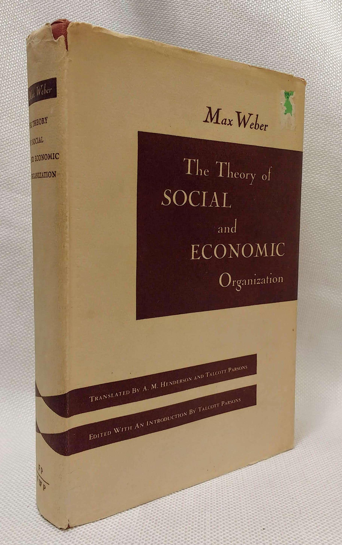 The Theory of Social and Economic Organization, Max Weber; A.M. Henderson [Translator]; Talcott Parsons [Translator];