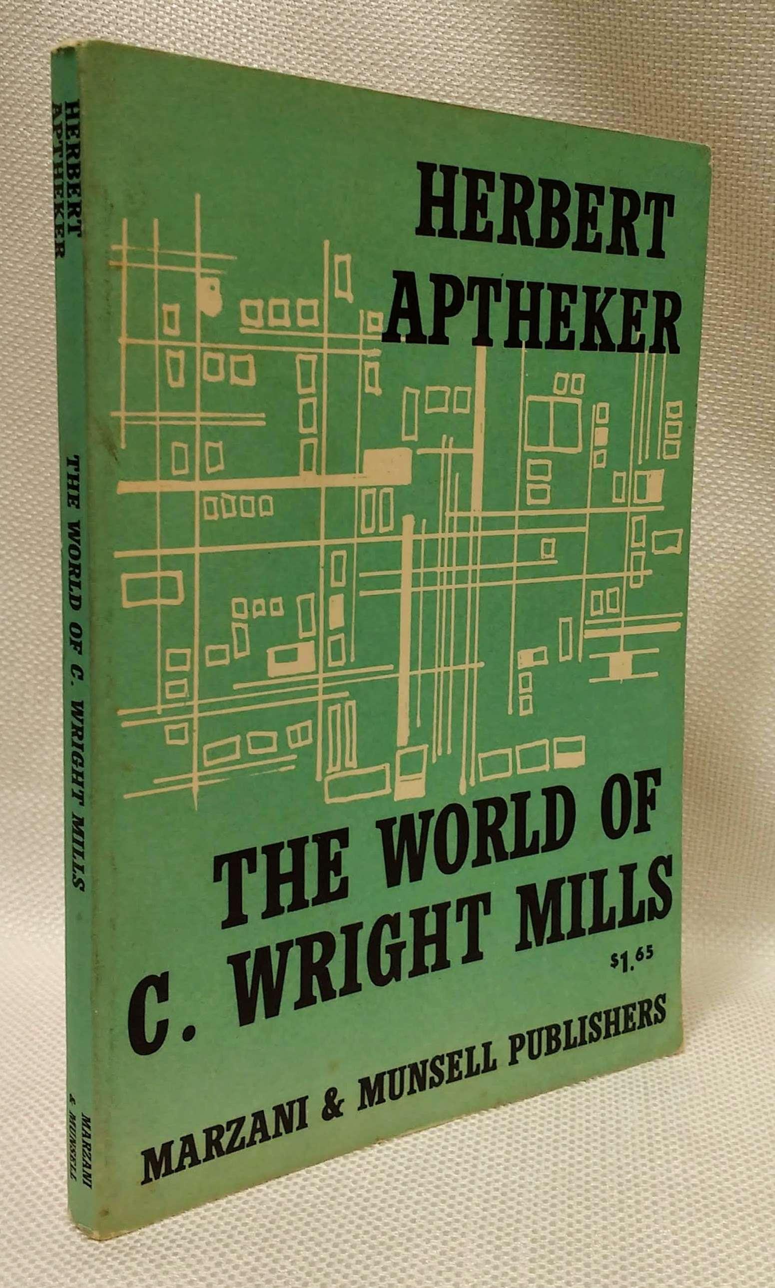 The World of C. Wright Mills, Aptheker, Herbert