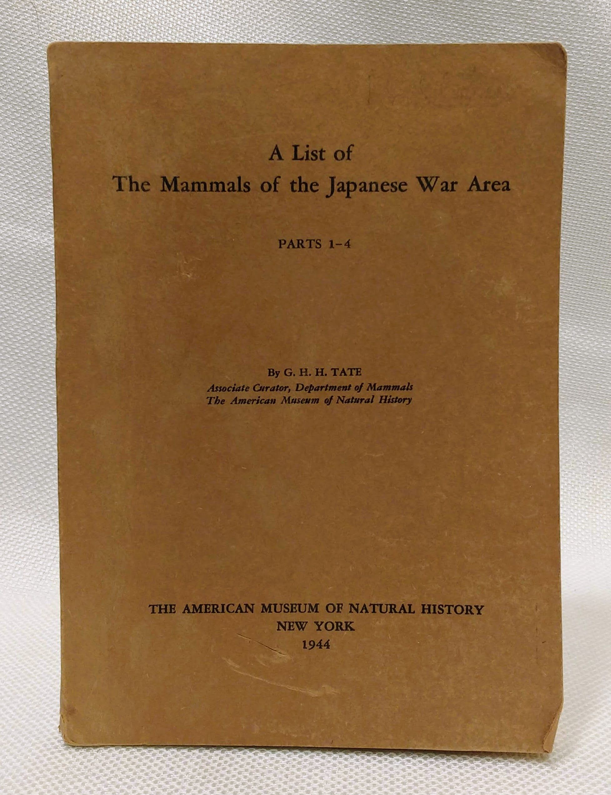 A LIST OF THE MAMMALS OF THE JAPANESE WAR AREA. PARTS I - 4., Tate, G.; Maps [Illustrator]