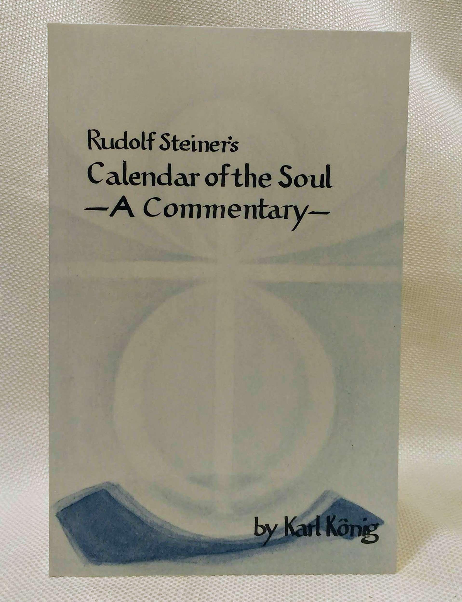 Rudolf Steiner's Calendar of the Soul, Konig, Karl; Koenig, Karl