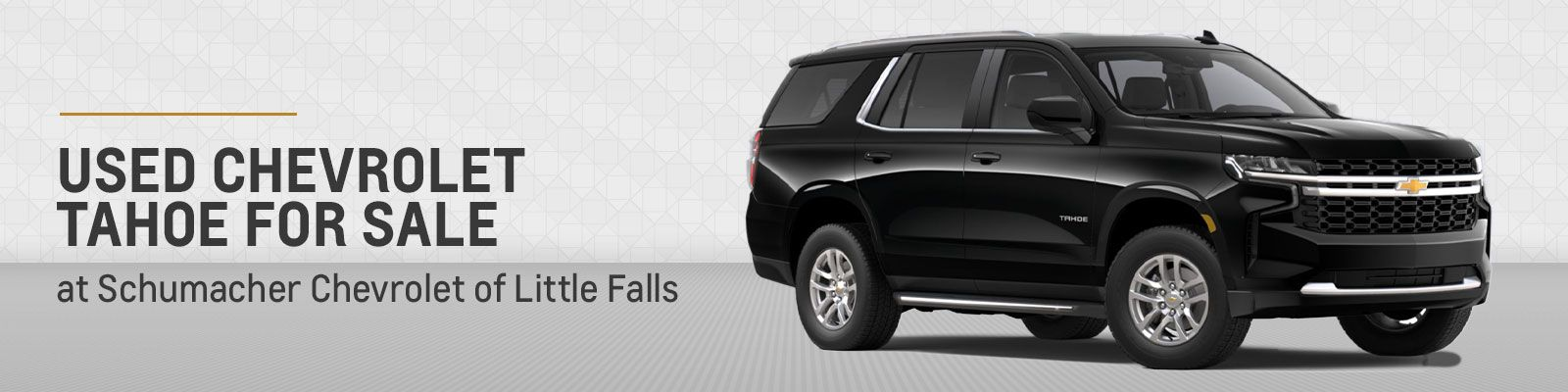 Used Chevrolet Tahoe Inventory Page - Schumacher Chevrolet of Little Falls
