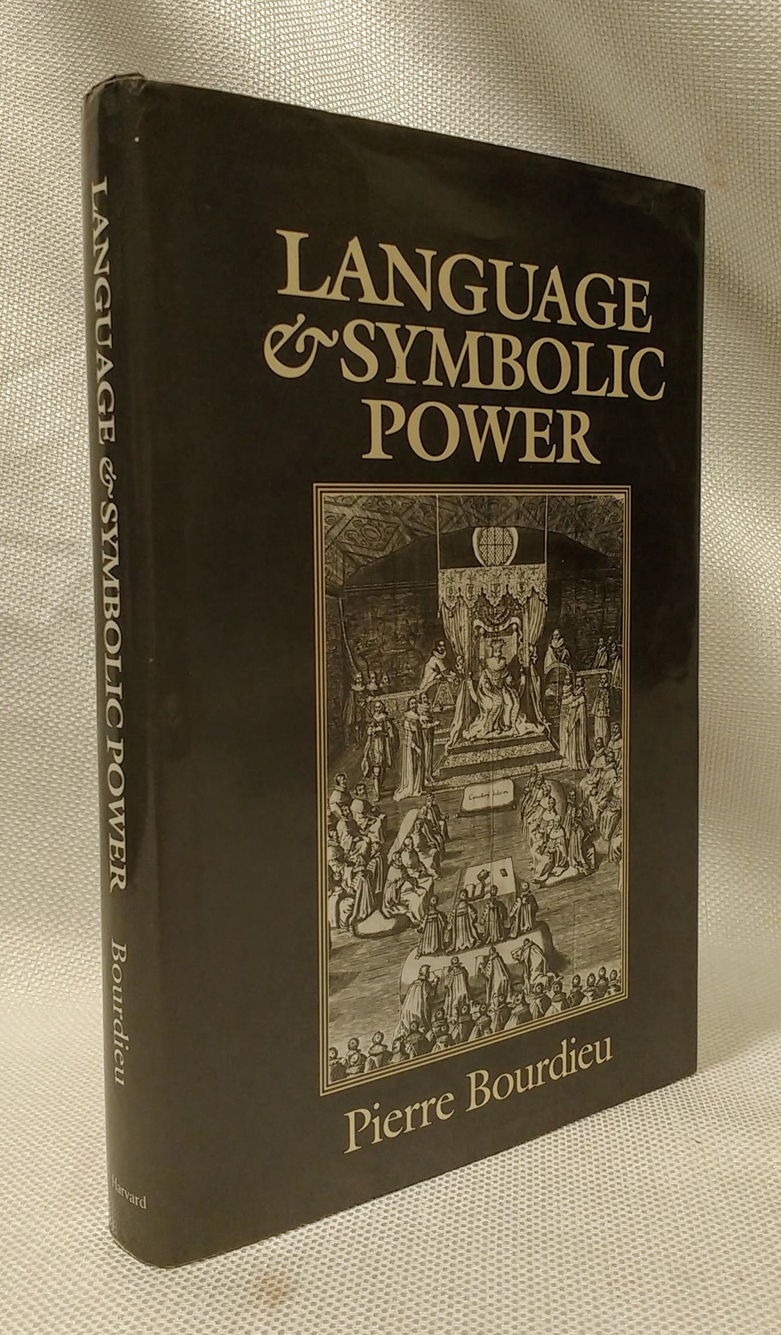 Language and Symbolic Power, Bourdieu, Pierre; Thompson, John [Editor]; Raymond, Gino [Translator]; Adamson, Matthew [Translator];