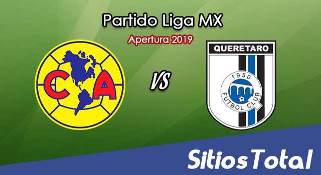 Ver América vs Querétaro en Vivo – Apertura 2019 de la Liga MX