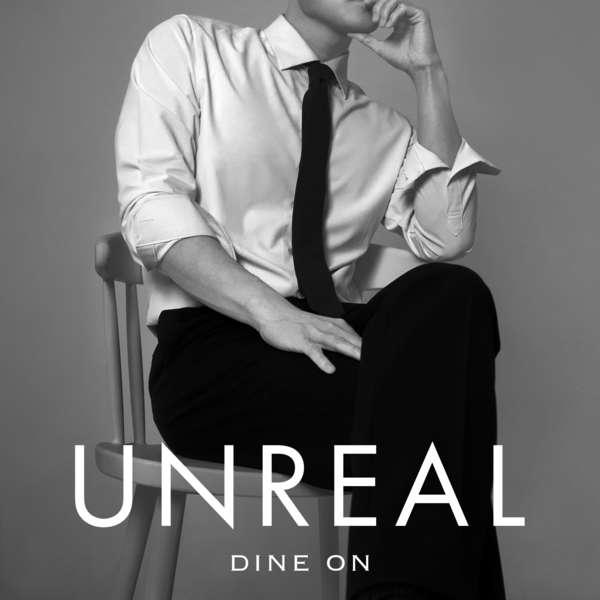 [Single] Dine On – Unreal (MP3)