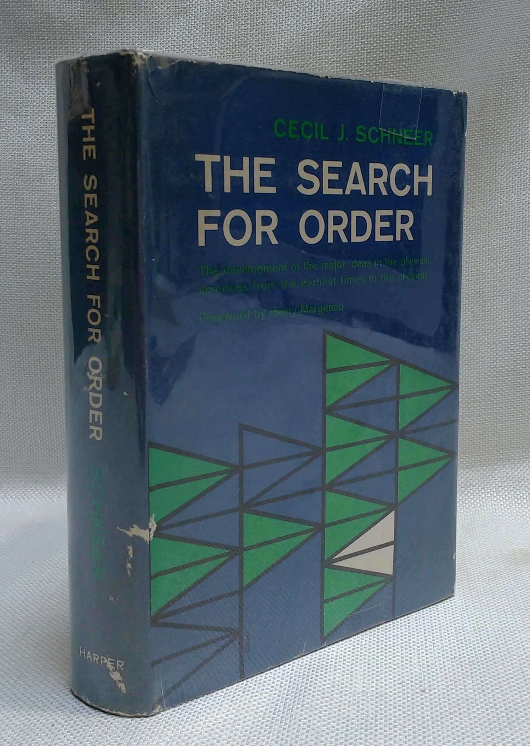 The search for order: The development of the major ideas in the physical sciences from the earliest times to the present, Schneer, Cecil J