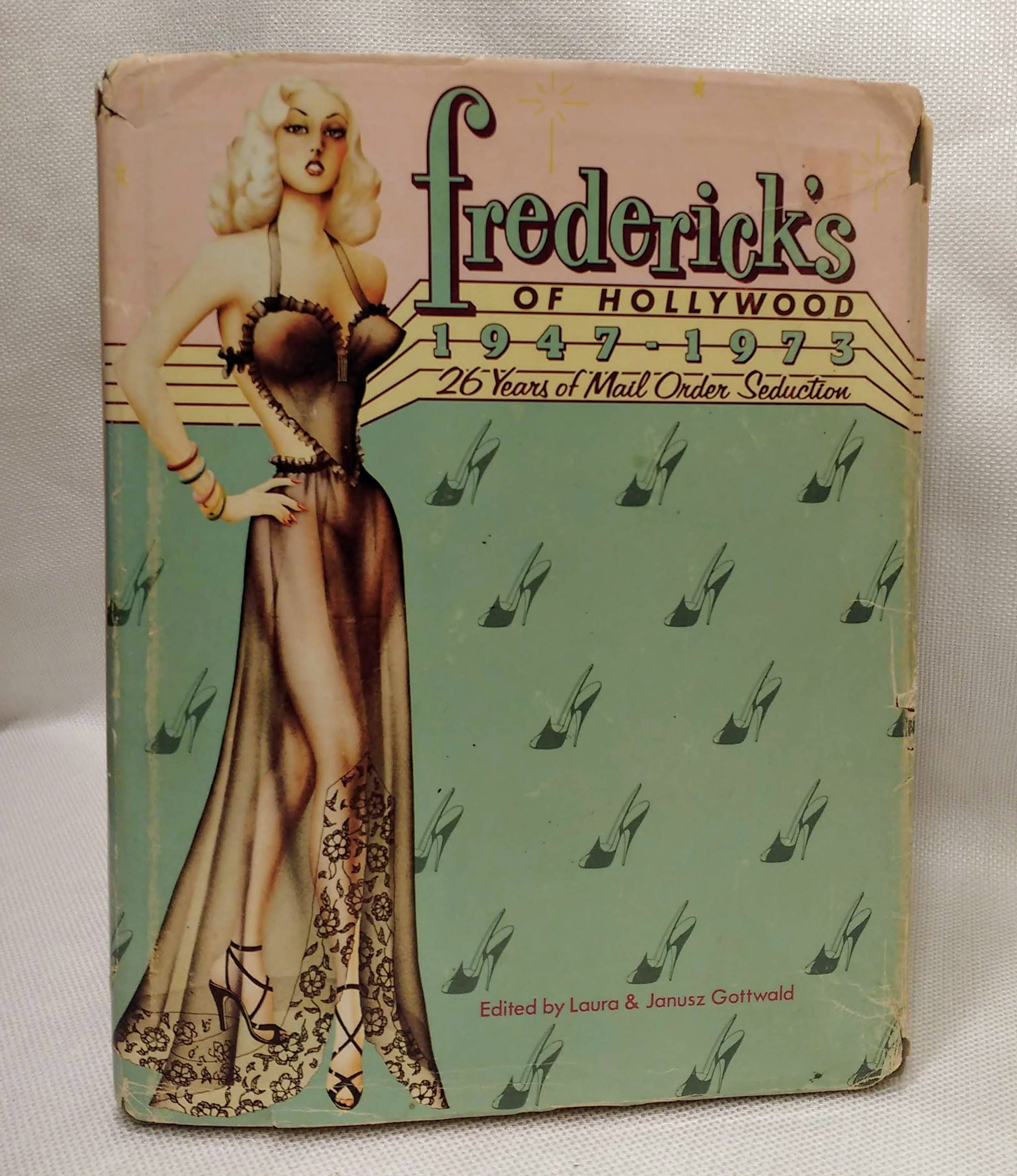 Fredericks of Hollywood, 1947-1973: 26 Years of Mail Order Seduction, Laura Gottwald [Editor]; Janusz Gottwald [Editor];