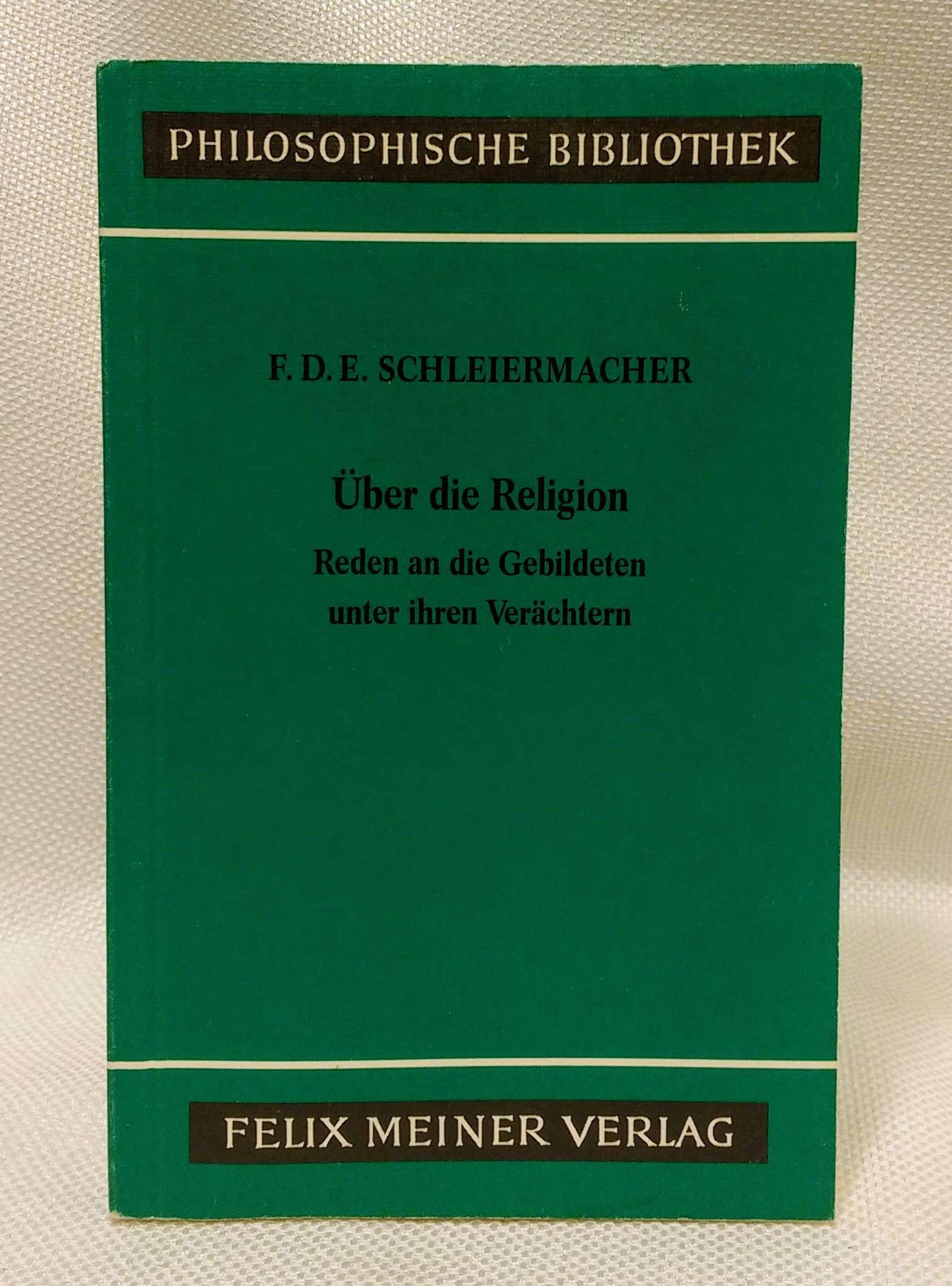 Uber die Religion: Reden an die Gebildeten unter ihren Verachtern, Schleiermacher, Friedrich