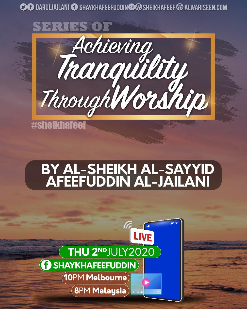 Achieving Tranquility Through Worship   2 July 2020