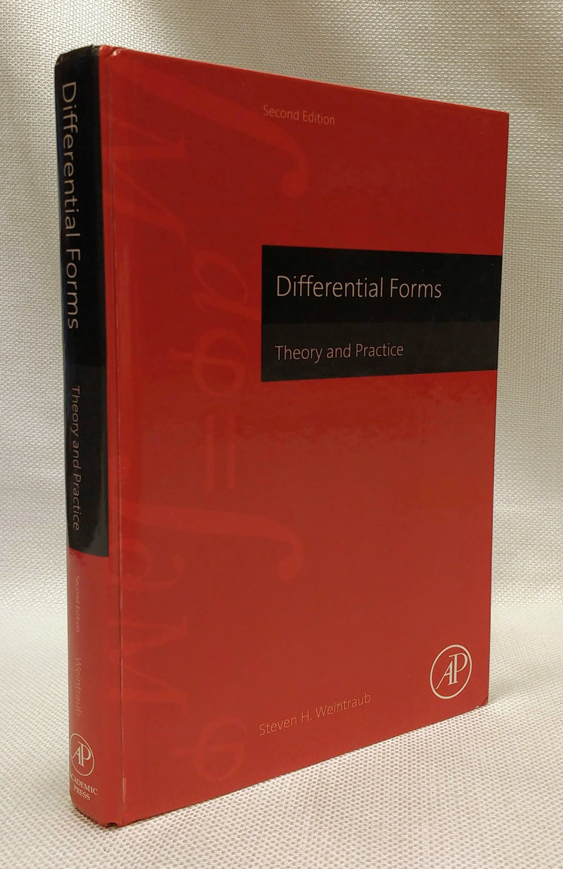 Differential Forms: Theory and Practice, Weintraub, Steven H.