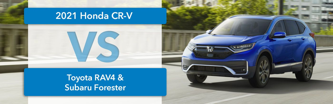 2021 Honda CR-V vs. Toyota RAV4 vs Subaru Forester
