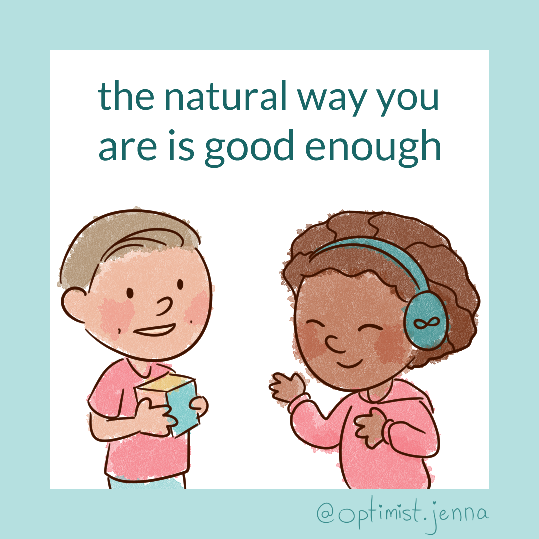 autistic people happy stimming with the words the natural way you are is good enough