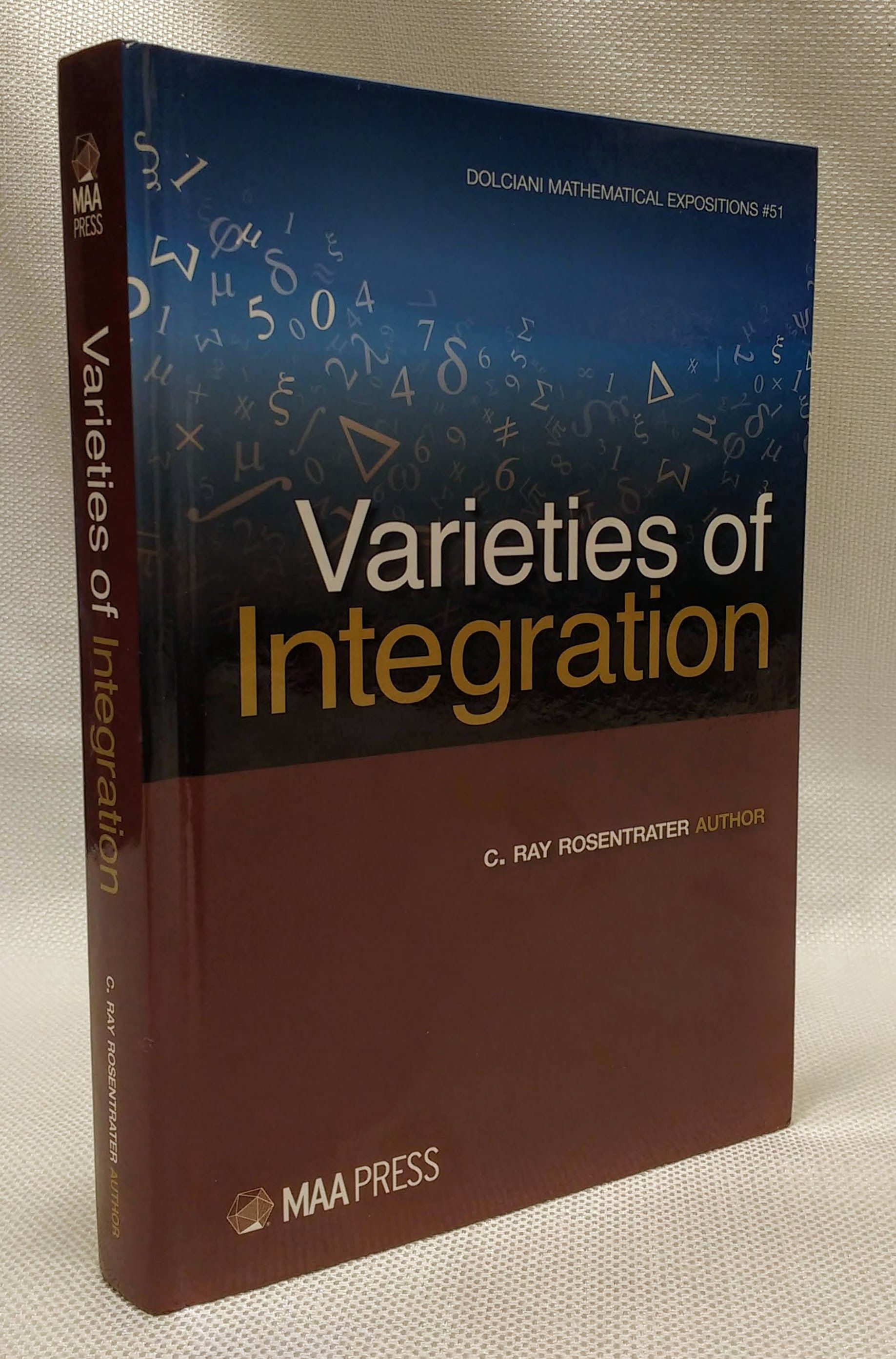 Varieties of Integration (Dolciani Mathematical Expositions), C. Ray Rosentrater