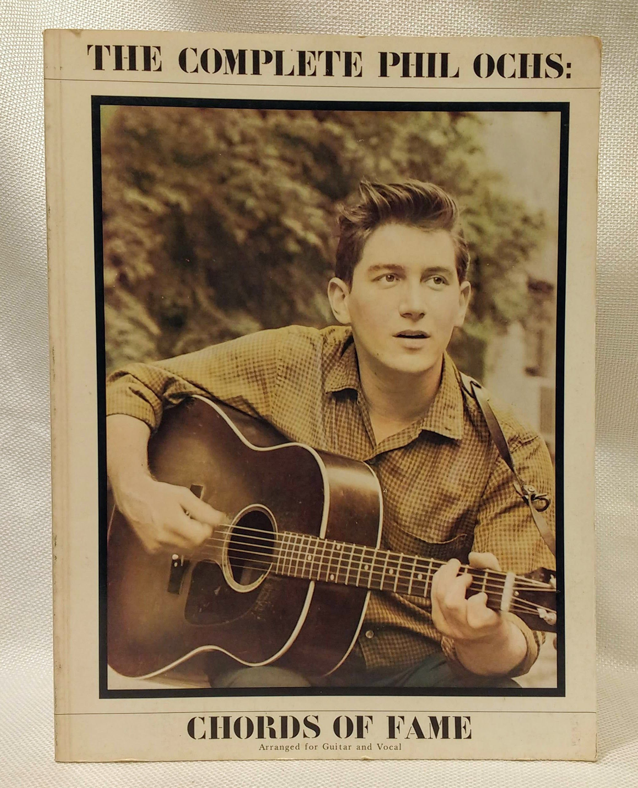 Complete Phil Ochs: Chords of Fame, Phil Ochs [Composer]; Tom Nolan [Foreword]; Mark Eliot [Introduction];