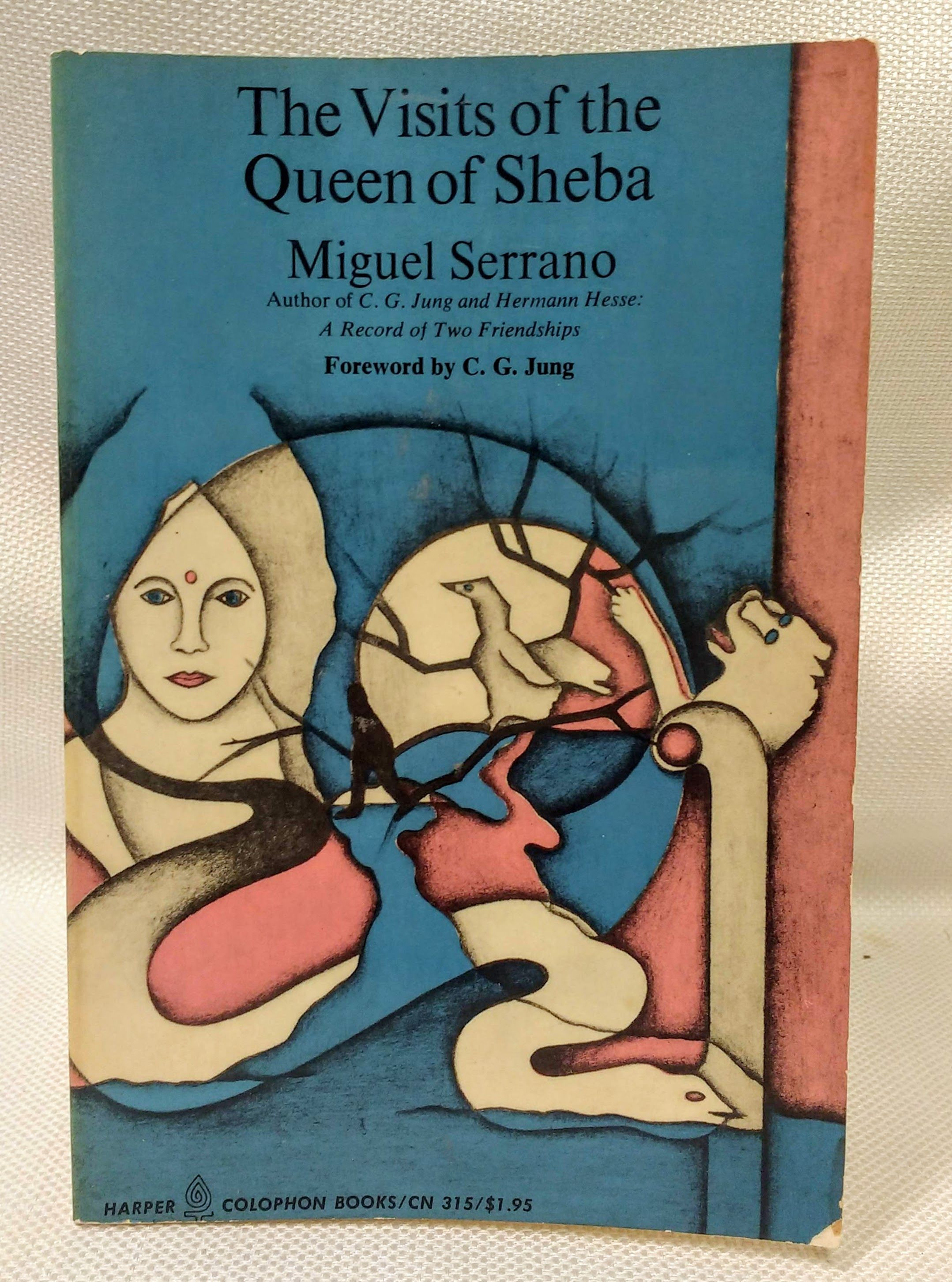 The Visits of the Queen of Sheba, Miguel Serrano; Julio Escamez [Illustrator]; Frank MacShane [Translator]; C. G. Jung [Foreword];