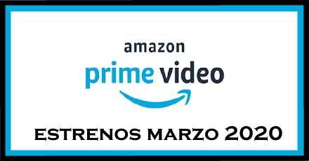 Estrenos de Amazon Prime para marzo 2020