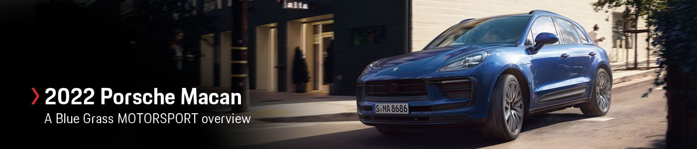 Porsche Macan Model Review with Prices, Photos, & Specs at Blue Grass MOTORSPORT