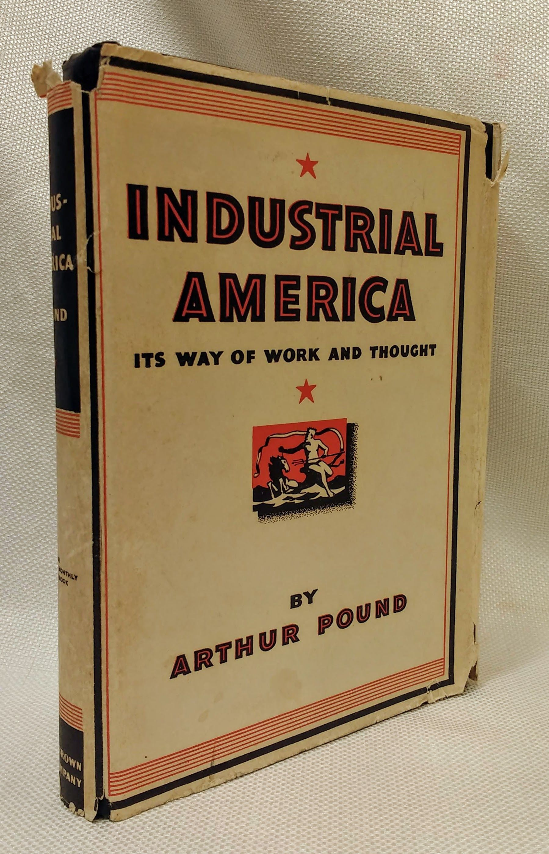 Industrial America, its way of work and thought, Pound, Arthur