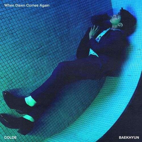 Colde (콜드) – When Dawn Comes Again (Feat. 백현 (BAEKHYUN)) MP3