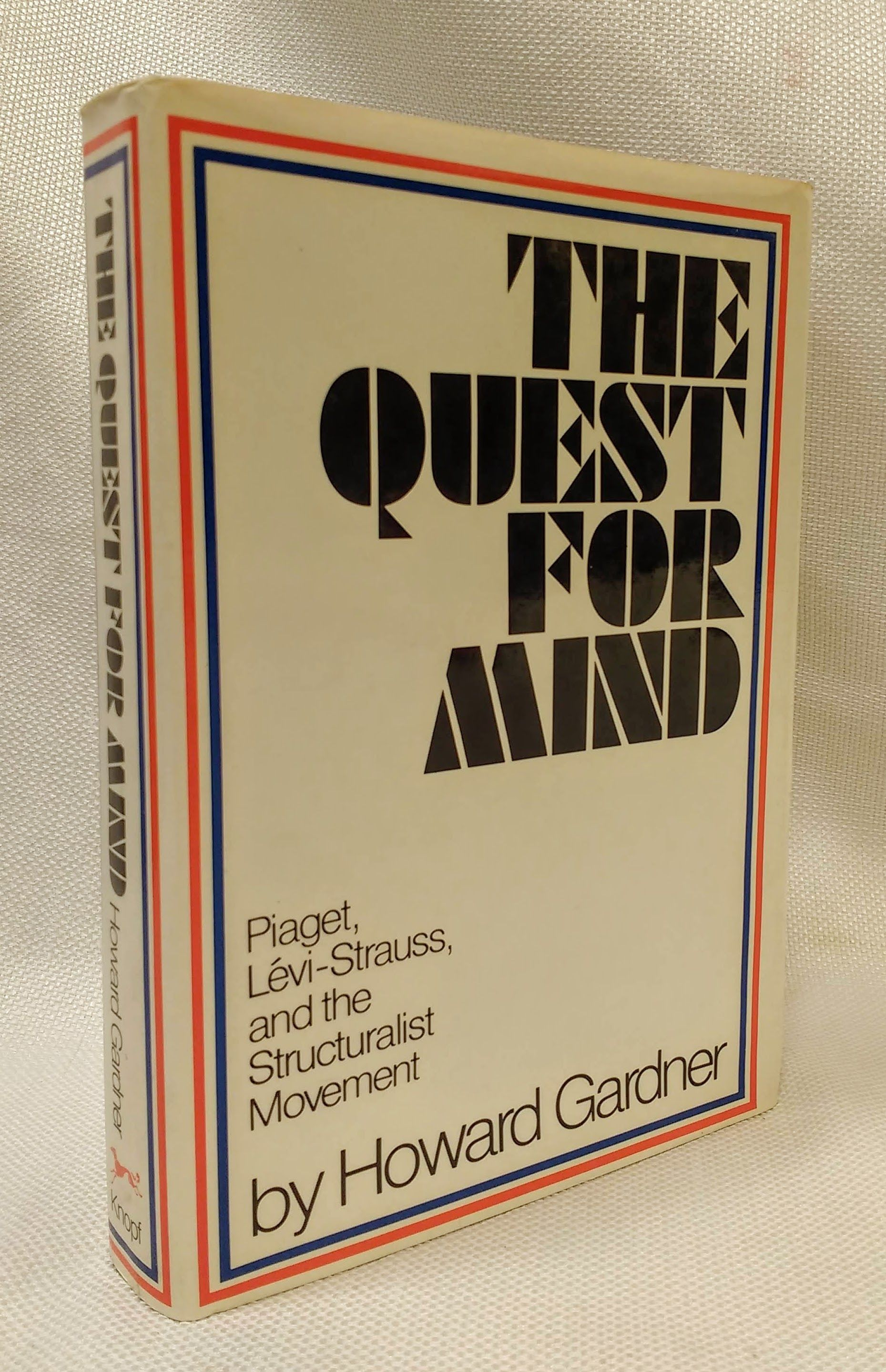 The Quest for Mind: Piaget, Levi-Strauss, and the Structuralist Movement, Gardner, Howard