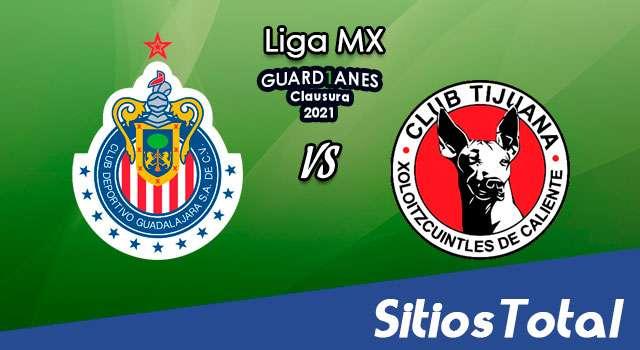 Chivas vs Xolos Tijuana en Vivo – Canal de TV, Fecha, Horario, MxM, Resultado – J15 de Guardianes 2021 de la Liga MX