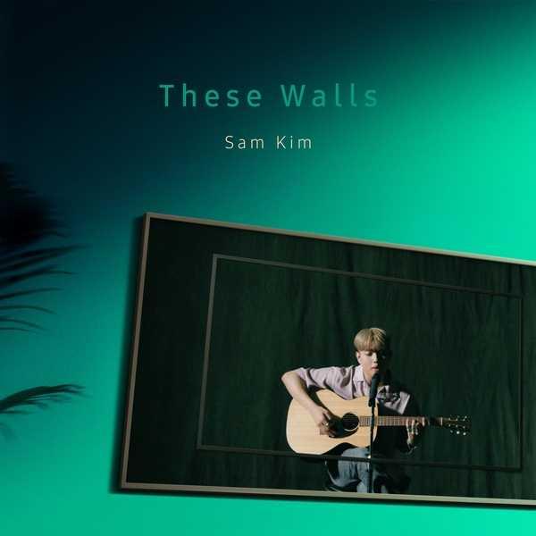 샘김 (Sam Kim) – These Walls MP3
