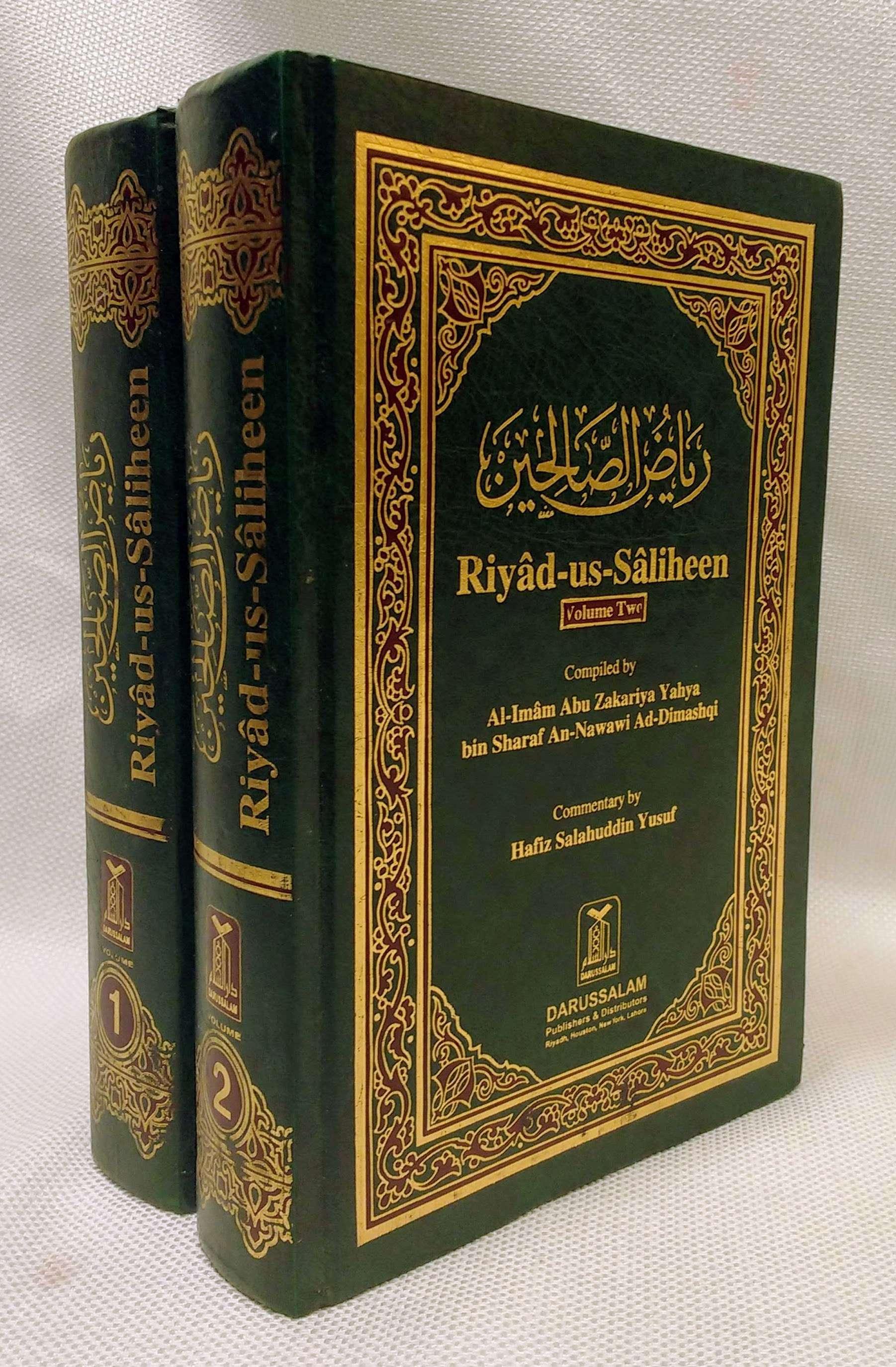 Commentary on the Riyad-us-Saliheen, Volumes 1 & 2, Al-Imam Abu Zakariya Yahya bin Sharaf An-Nawawi Ad-Dimashqi and Hafiz Salahuddin Yusuf
