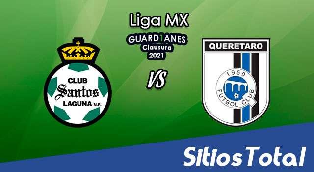 Santos vs Querétaro en Vivo – Canal de TV, Fecha, Horario, MxM, Resultado – Reclasificación de Guardianes 2021 de la Liga MX