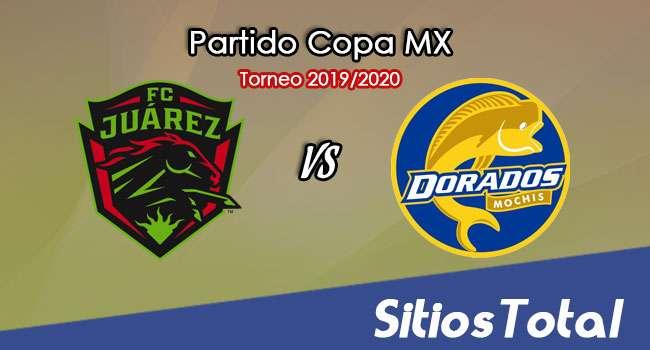 FC Juarez vs Dorados de Sinaloa en Vivo – Vuelta Cuartos de Final – Copa MX – Miércoles 19 de Febrero del 2020
