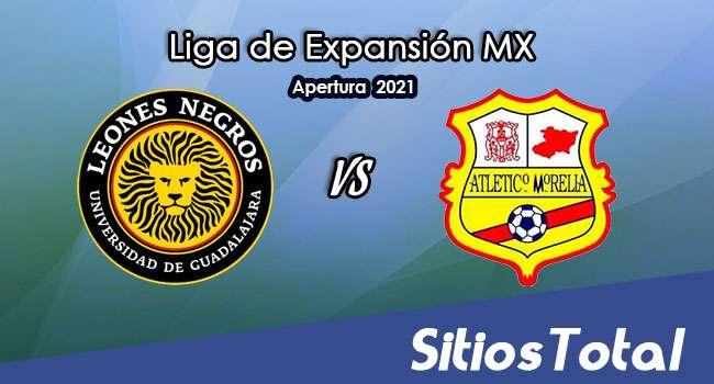 Leones Negros vs Atlético Morelia en Vivo – Canal de TV, Fecha, Horario, MxM, Resultado – J10 de Apertura 2021 de la  Liga de Expansión MX