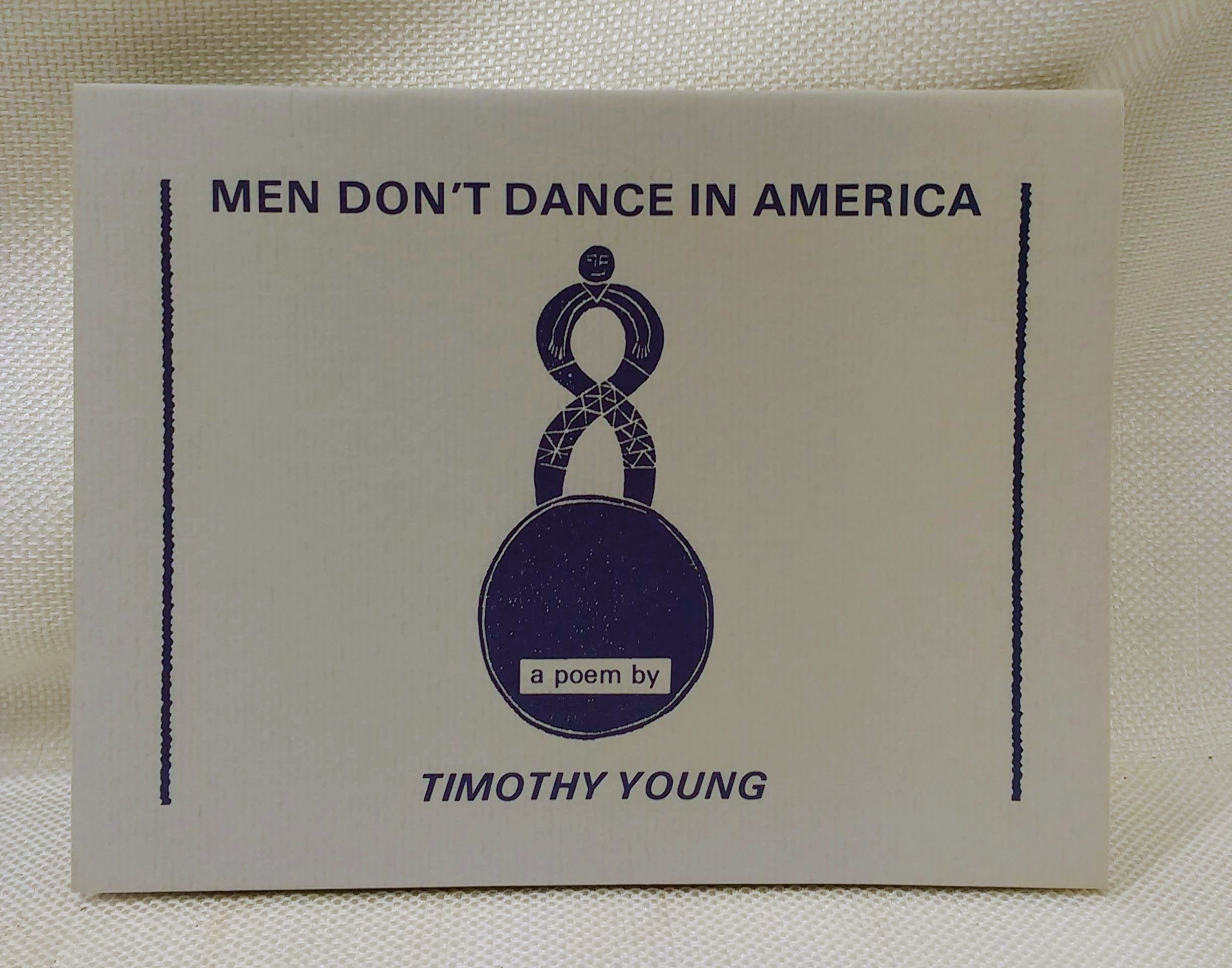 Men Don't Dance in America [Broadside limited to 250 copies], Young, Timothy