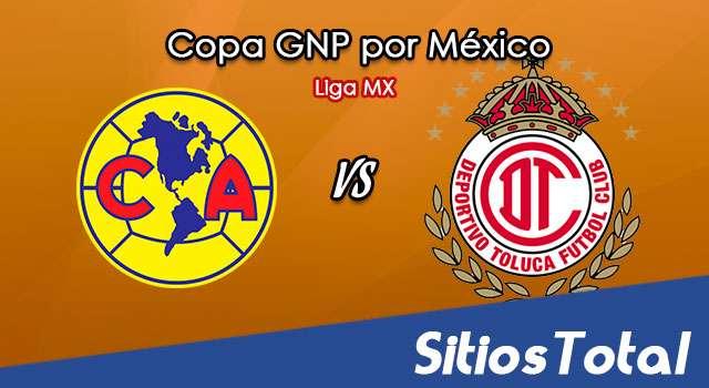 América vs Toluca en Vivo – Copa GNP por México – Liga MX – Viernes 3 de Julio del 2020