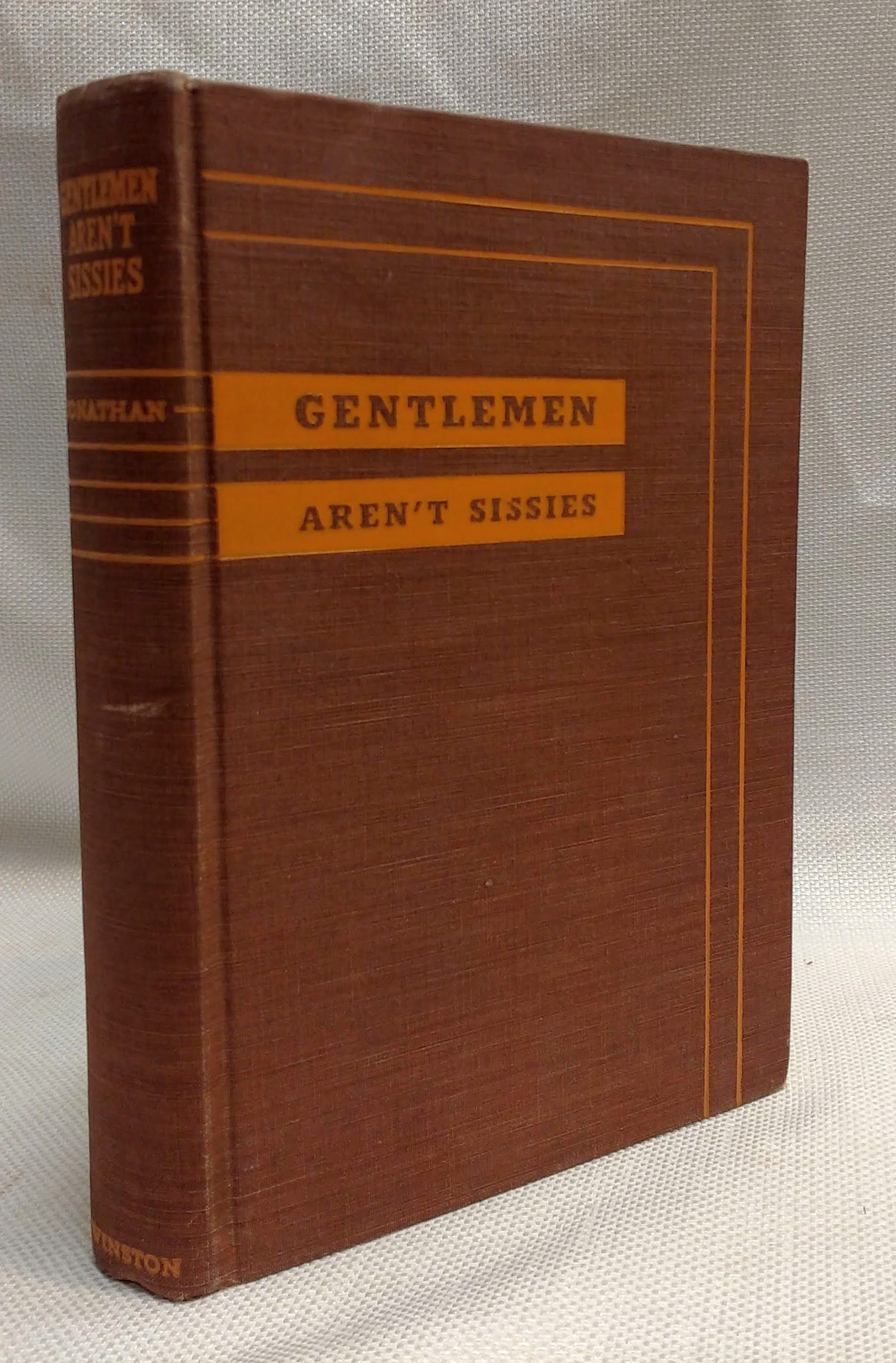 Image for Gentlemen Aren't Sissies (A Modern Guidebook for the Young Man About Town)