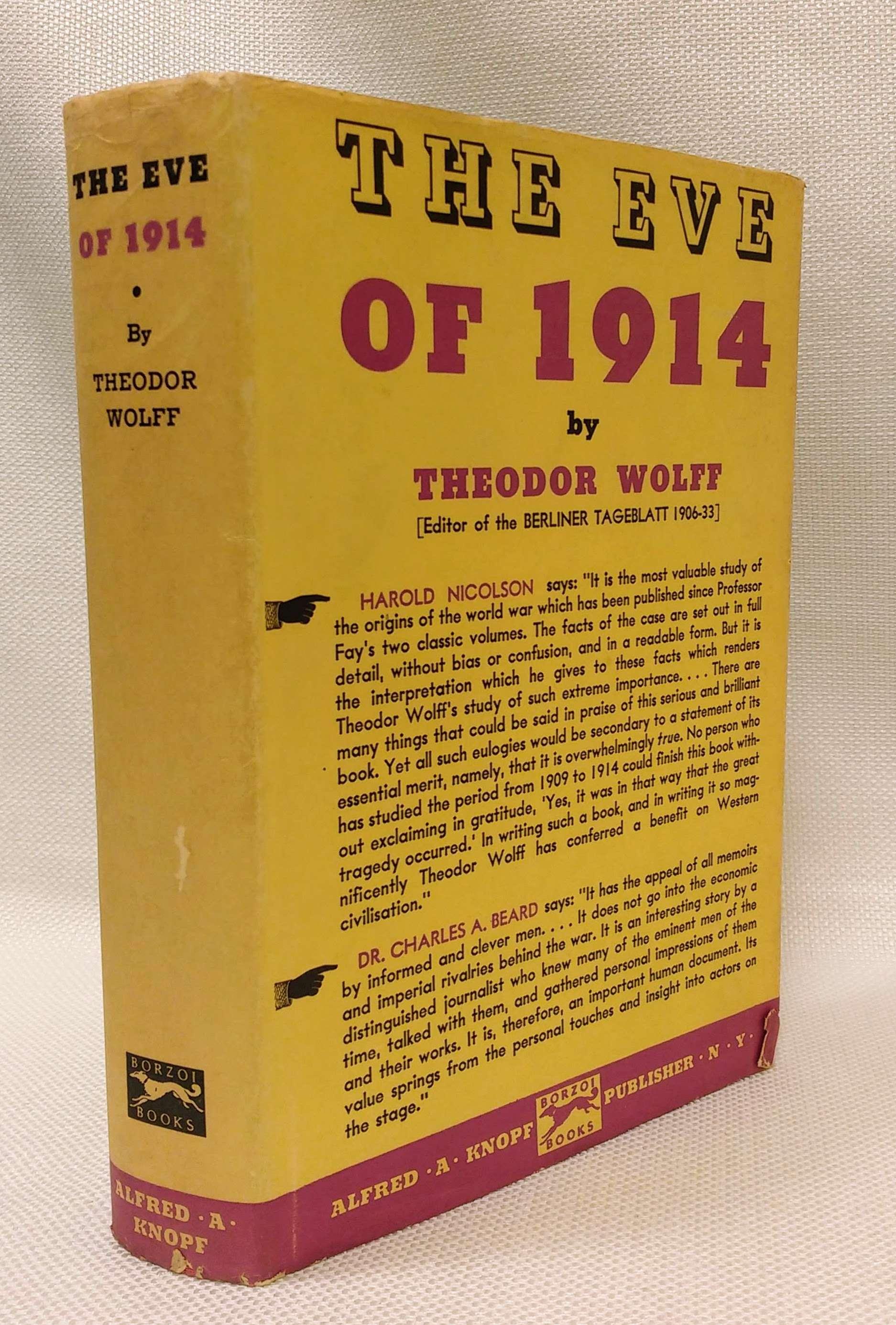 The Eve of 1914, Wolff, Theodor; Dickes, E.W. [translator]