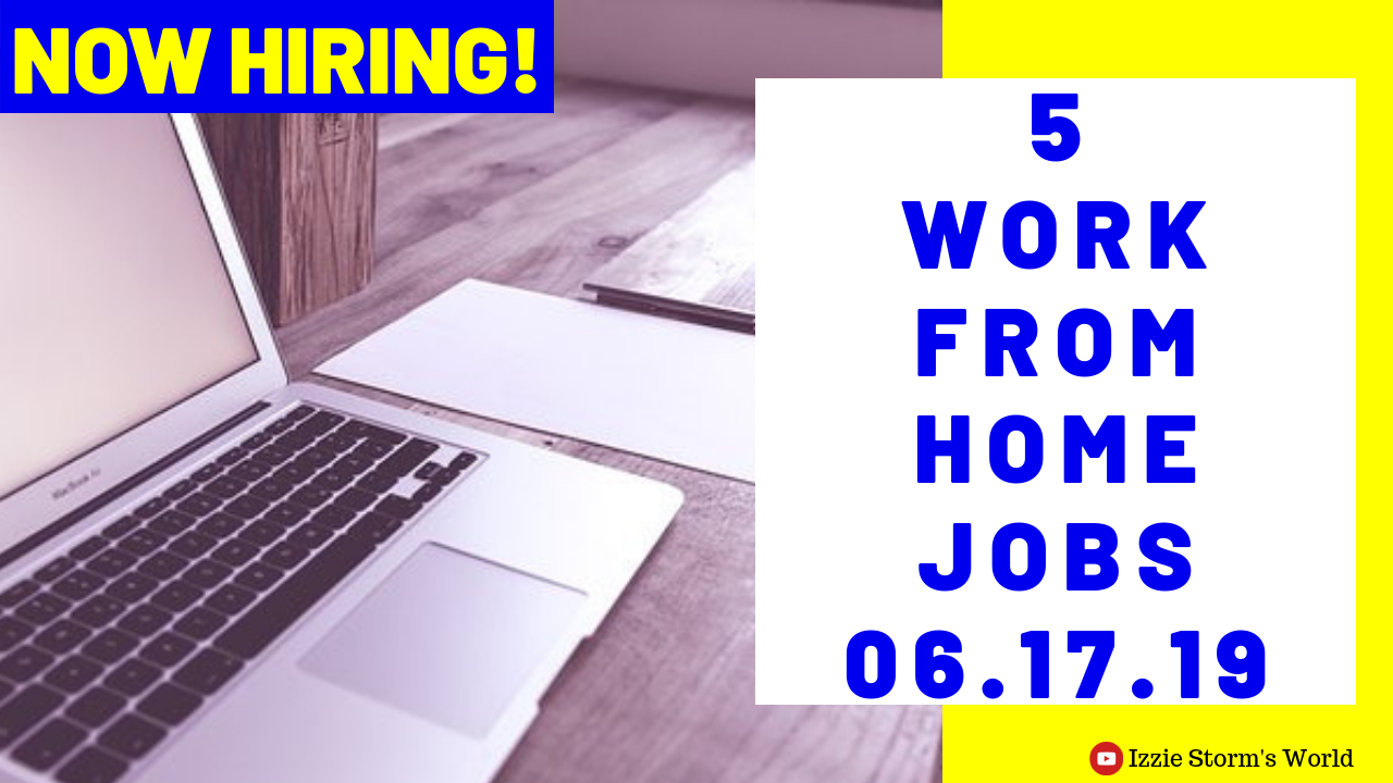 5 Work at Home Jobs – Now Hiring – Monday, 06.17.19