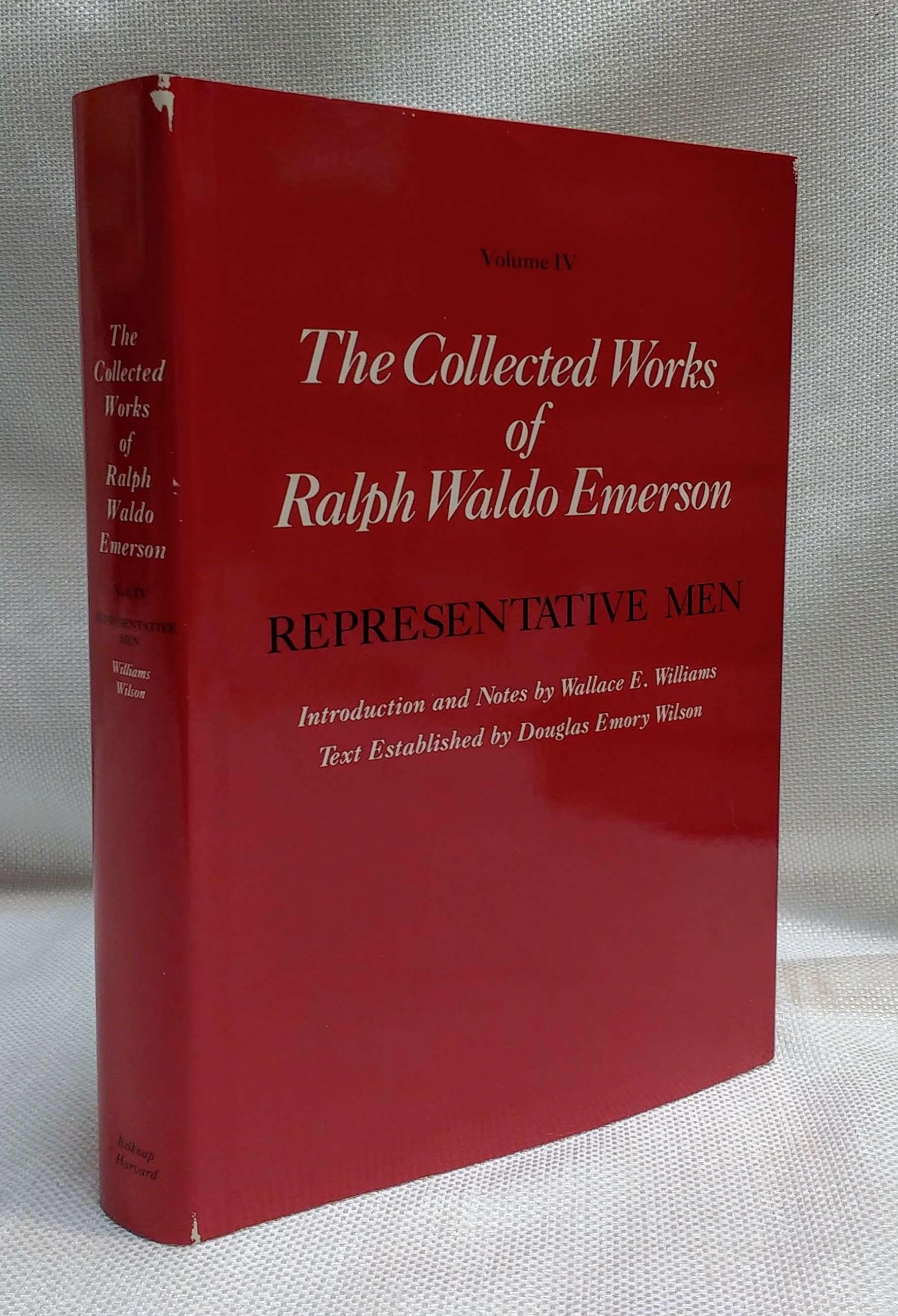 Collected Works of Ralph Waldo Emerson, Volume IV: Representative Men, Emerson, Ralph Waldo; Williams, Wallace E. [Editor]; Wilson, Douglas Emory [Editor];