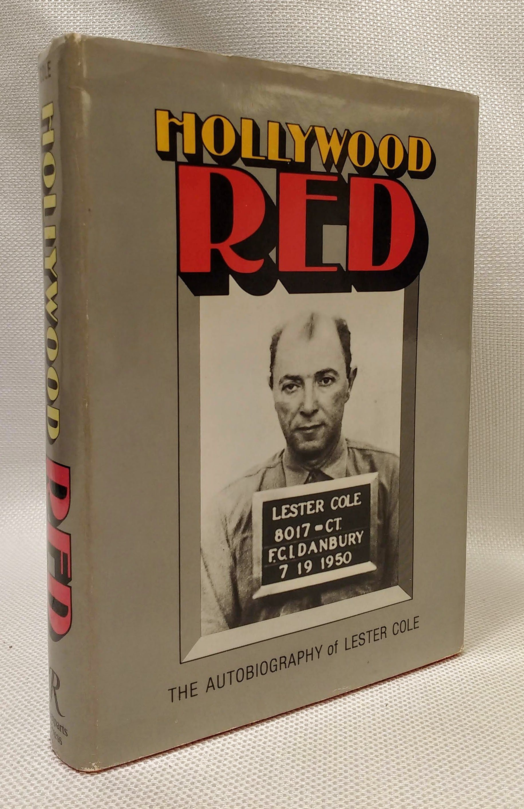 Hollywood Red: The Autobiography of Lester Cole, Cole, Lester