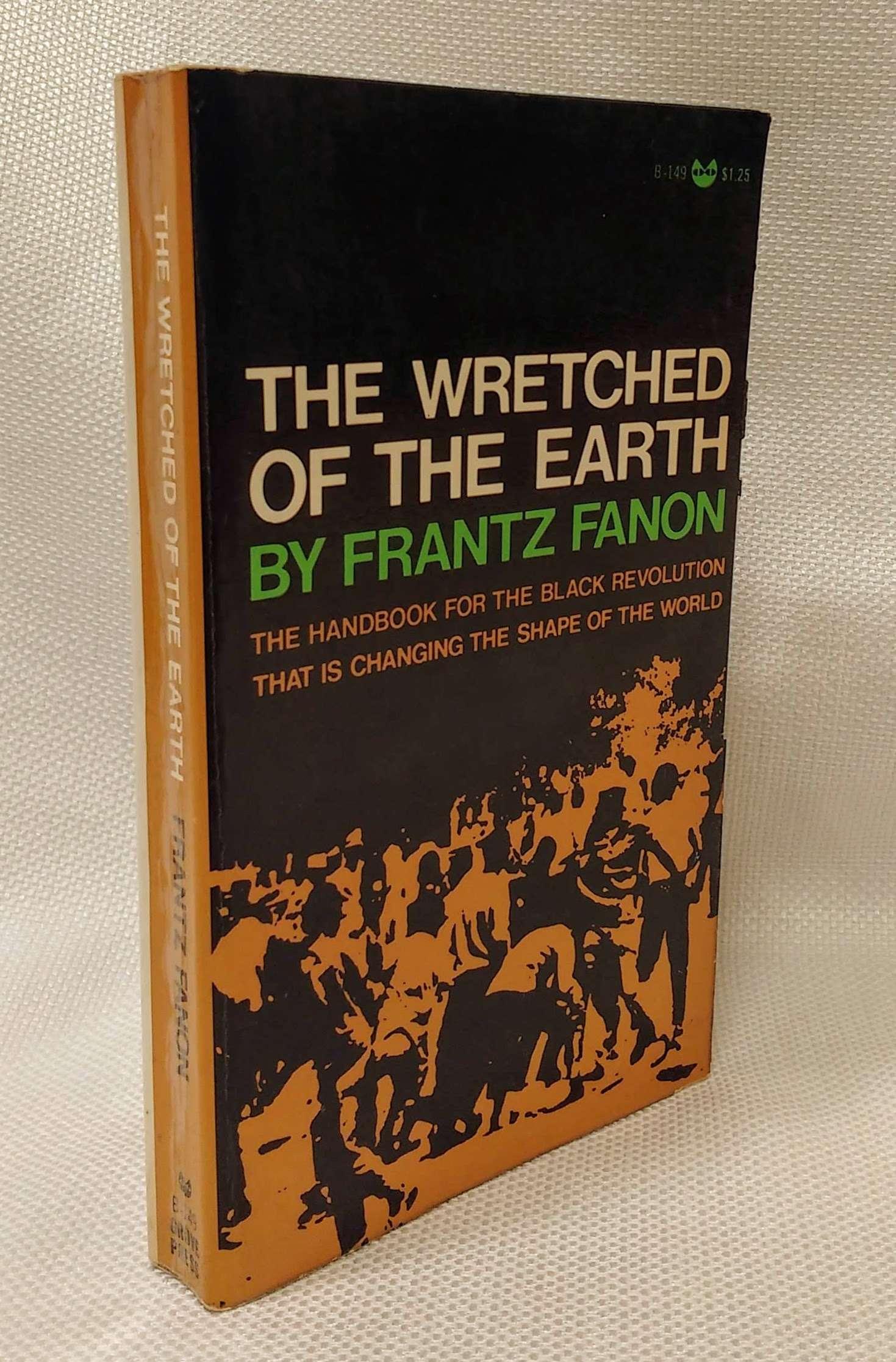 The Wretched of the Earth, Fanon, Frantz; Farrington, Constance [Translator]; Sartre, Jean-Paul [Preface]