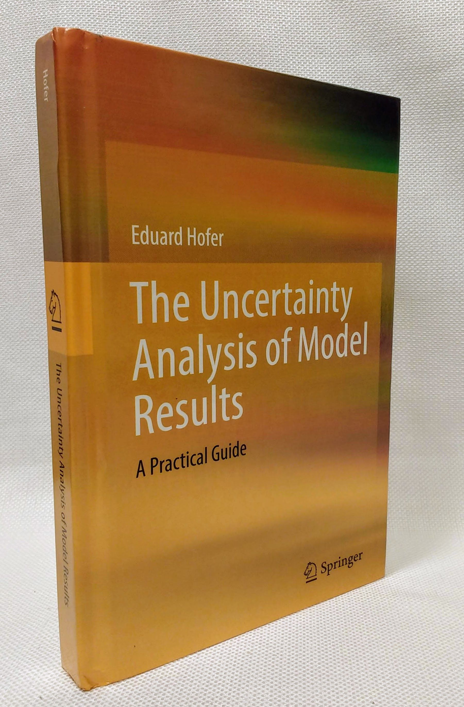 The Uncertainty Analysis of Model Results: A Practical Guide, Hofer, Eduard