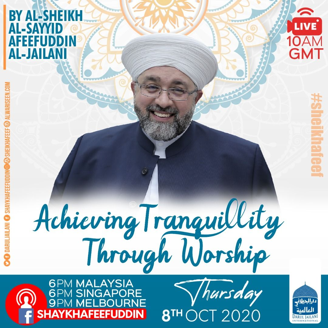Achieving Tranquility Through Worship | 8 Oct 2020 | Weekly