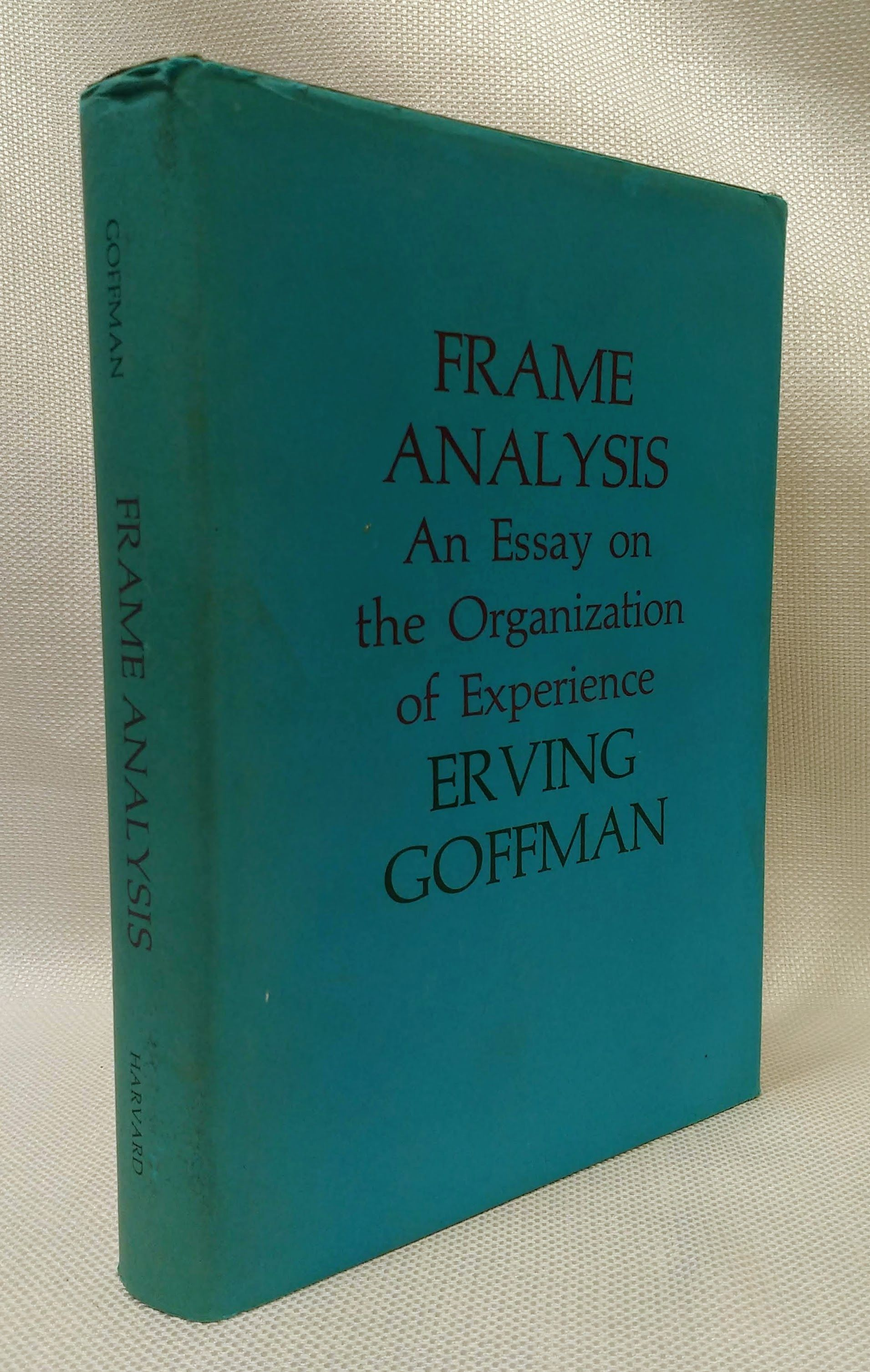 Frame Analysis: An Essay on the Organization of Experience, Goffman, Erving