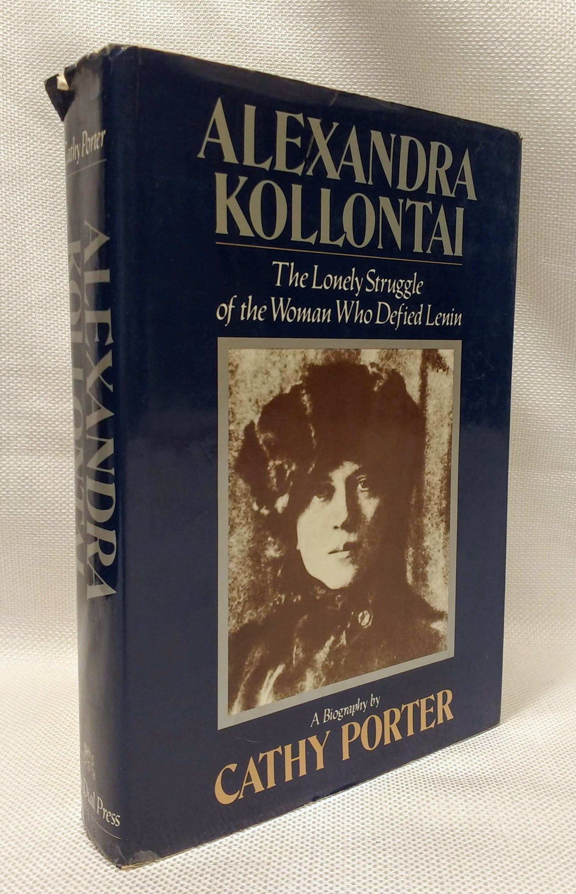 Alexandra Kollontai: The Lonely Struggle of the Woman Who Defied Lenin, Porter, Cathy