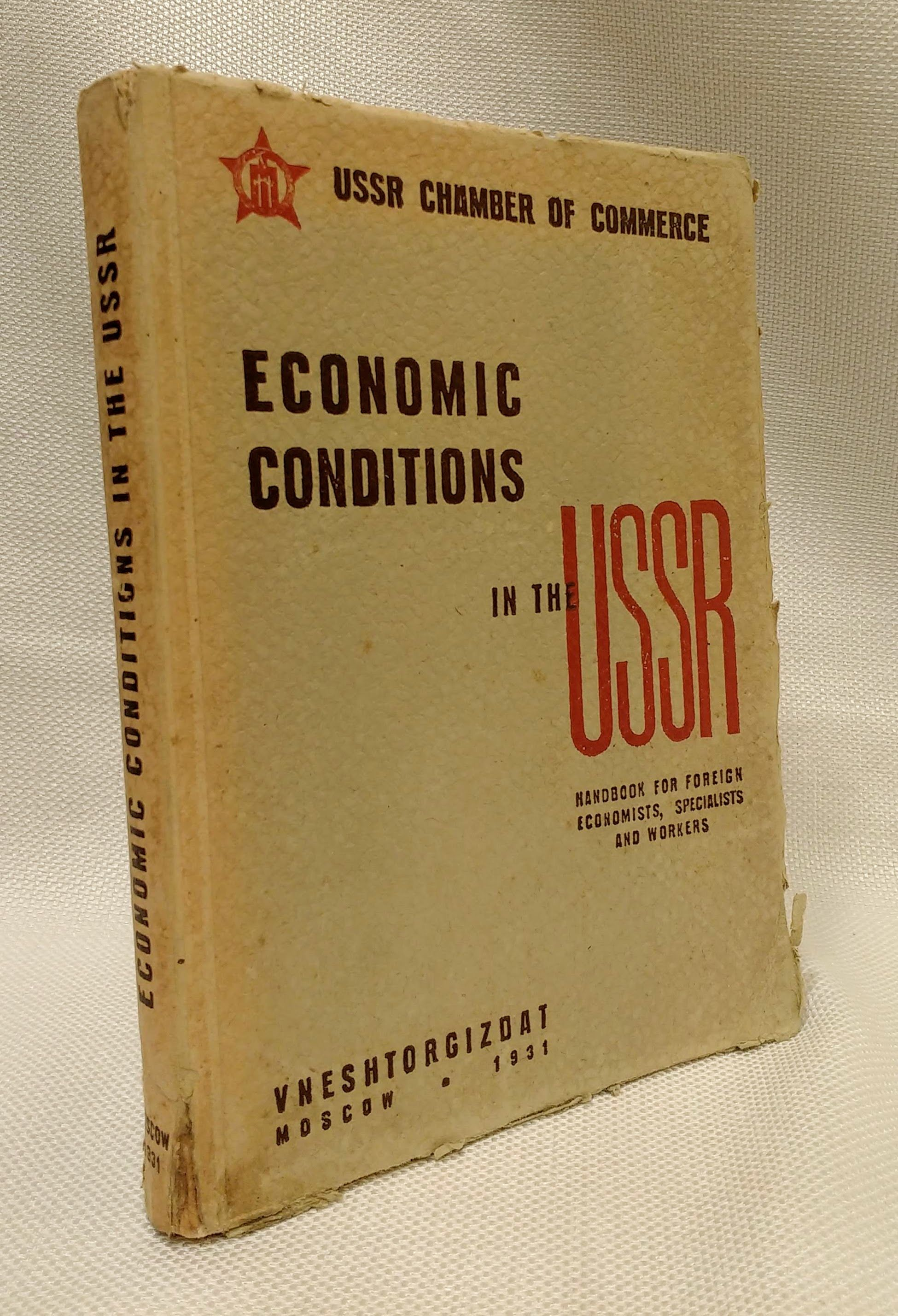 Economic Conditions in the USSR: Handbook for Foreign Economists, Specialists and Workers., USSR Chamber of Commerce