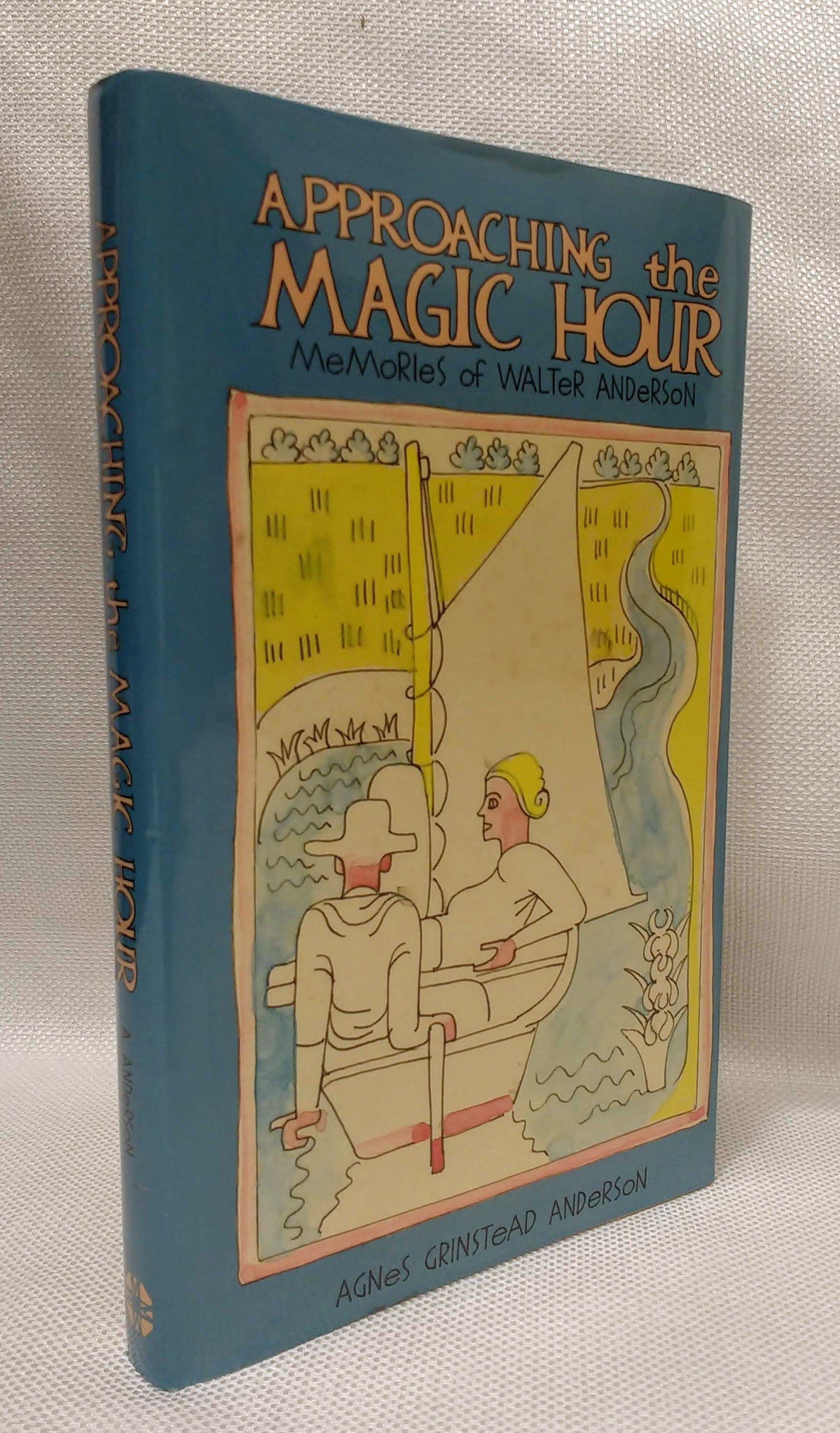 Image for Approaching the Magic Hour: Memories of Walter Anderson