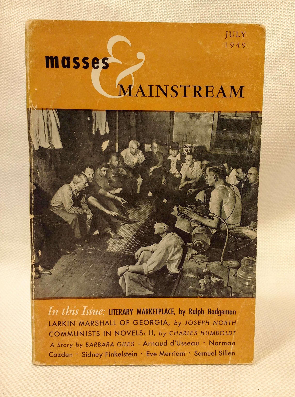 Masses & Mainstream; Vol. 2, No. 7 (July 1949), Sillen, Samuel [ed.]; Aptheker, Herbert [Assoc. Editor]; Brown, Lloyd [Assoc. Editor]; Humboldt, Charles [Assoc. Editor]