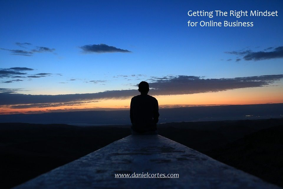 danielcortes.com - Getting The Right Mindset for Online Business