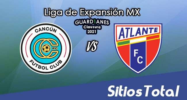 Cancún FC vs Atlante en Vivo – Canal de TV, Fecha, Horario, MxM, Resultado – J9 de Guardianes Clausura 2021 de la  Liga de Expansión MX