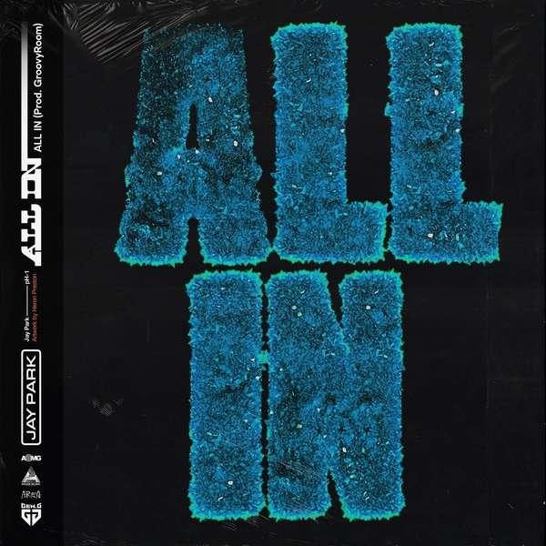 박재범 (Jay Park), pH-1, 그루비룸 (GroovyRoom) – ALL IN MP3