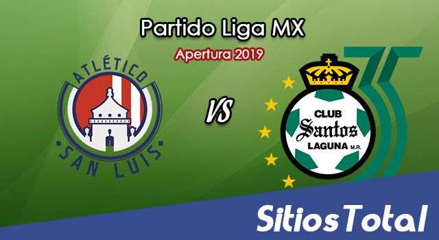 Ver Atlético San Luis vs Santos en Vivo – Apertura 2019 de la Liga MX