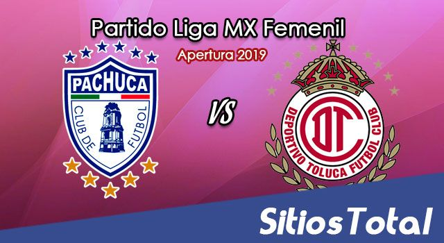 Ver Pachuca vs Toluca en Vivo – Vuelta Cuartos de Final – Liga MX Femenil – Apertura 2019 – Lunes 18 de Noviembre del 2019