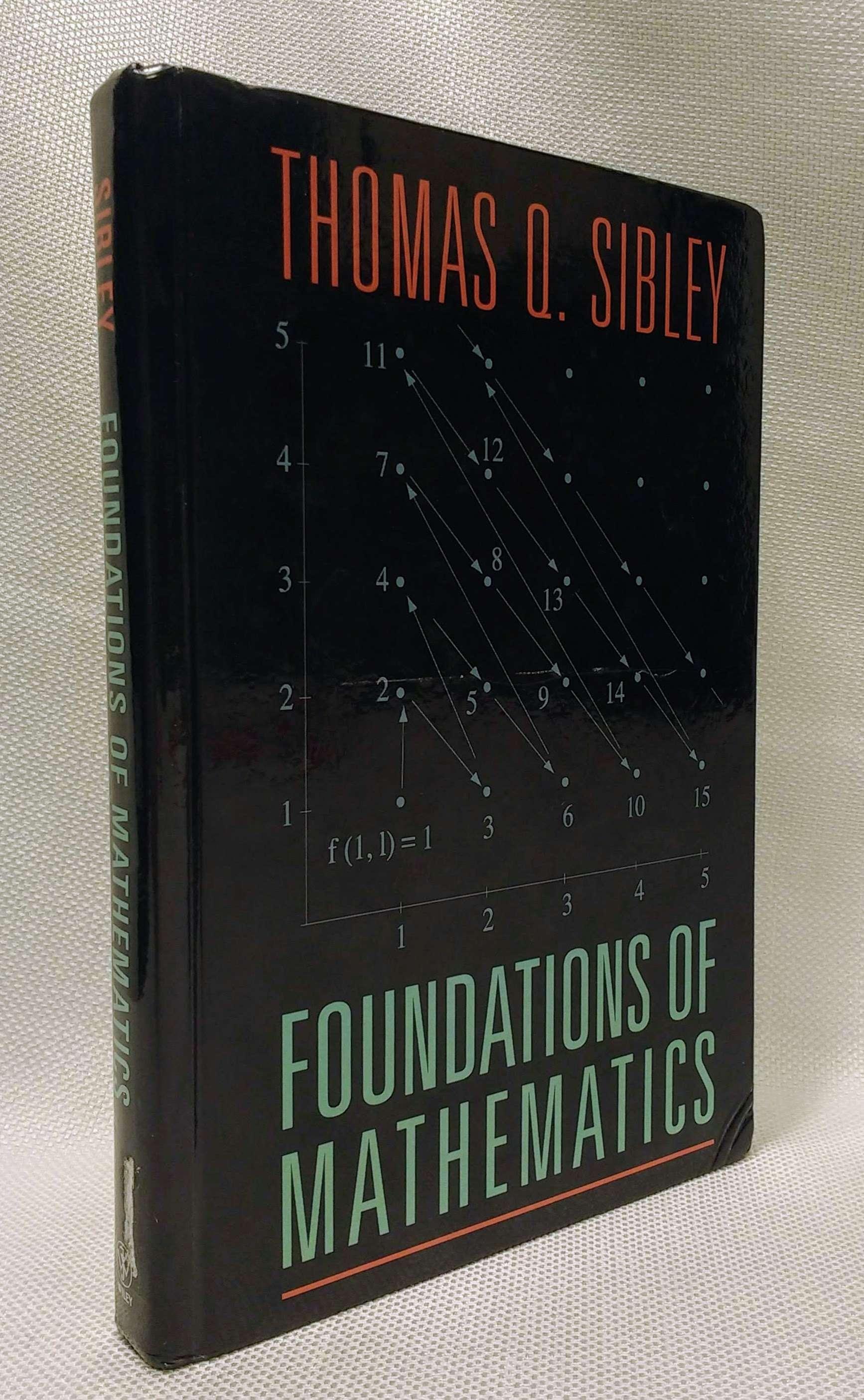 The Foundations of Mathematics, Sibley, Thomas Q.